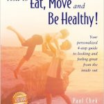 Eat, Move and be Healthy! - Paul Chek
